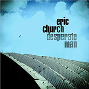Eric Church - Desperate Man piano sheet music