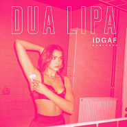 Dua Lipa - IDGAF (Remixes II) piano sheet music