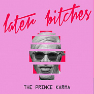 The Prince Karma - Later Bitches piano sheet music