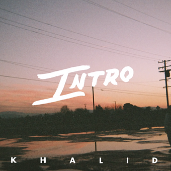 Khalid - Intro piano sheet music