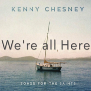 Kenny Chesney - We're All Here piano sheet music