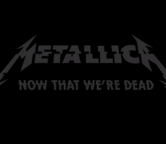 Metallica - Now That We're Dead piano sheet music