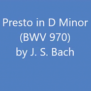 Johann Sebastian Bach - Presto in D Minor, BWV 970 piano sheet music