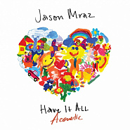 Jason Mraz - Have It All piano sheet music