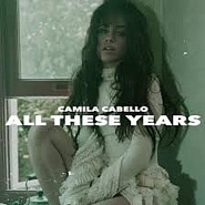 Camila Cabello - All These Years piano sheet music