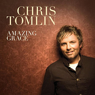Chris Tomlin - Amazing Grace (My Chains Are Gone) piano sheet music