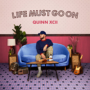 Quinn XCII - Life Must Go On piano sheet music