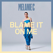 Melanie C - Blame It On Me piano sheet music