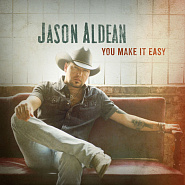 Jason Aldean - You Make It Easy piano sheet music