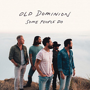 Old Dominion - Some People Do piano sheet music
