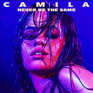 Camila Cabello - Never Be the Same piano sheet music