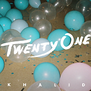Khalid - Twenty One piano sheet music