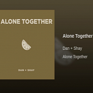 Dan + Shay - Alone Together piano sheet music