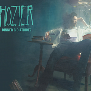 Hozier - Dinner & Diatribes piano sheet music