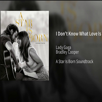 Lady Gaga, Bradley Cooper - I Don't Know What Love Is piano sheet music