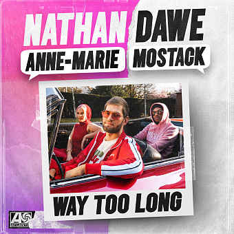 Nathan Dawe, Anne-Marie, MoStack - Way Too Long piano sheet music