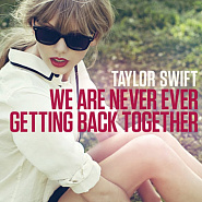 Taylor Swift - We Are Never Ever Getting Back Together piano sheet music