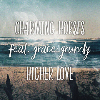 Charming Horses, Grace Grundy - Higher Love piano sheet music