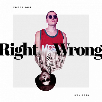Ivan Dorn - Right Wrong (Featuring Victor Solf) piano sheet music
