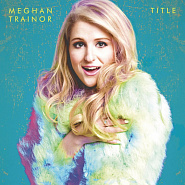 Meghan Trainor - All About That Bass piano sheet music