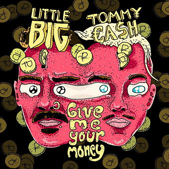 Little Big, Tommy Cash - Give Me Your Money piano sheet music