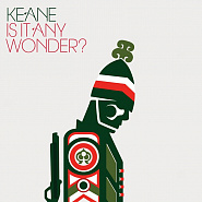 Keane - Is It Any Wonder? piano sheet music