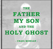 Craig Morgan - The Father, My Son, And the Holy Ghost piano sheet music