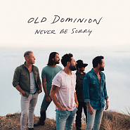 Old Dominion - Never Be Sorry piano sheet music