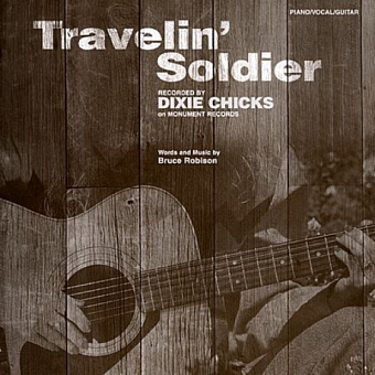 Dixie Chicks - Travelin' Soldier piano sheet music