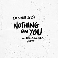 Ed Sheeran and etc - Nothing On You piano sheet music