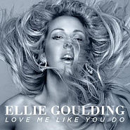 Ellie Goulding - Love Me Like You Do piano sheet music