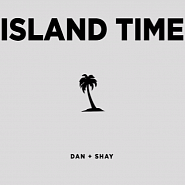 Dan + Shay - Island Time piano sheet music