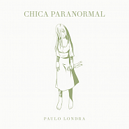 Paulo Londra - Chica Paranormal piano sheet music