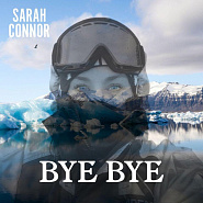 Sarah Connor - Bye Bye piano sheet music