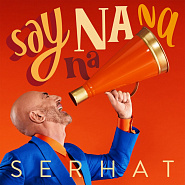 Serhat - Say Na Na Na piano sheet music