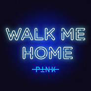 P!nk - Walk Me Home piano sheet music