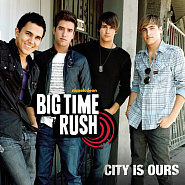 Big Time Rush - City Is Ours piano sheet music