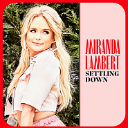 Miranda Lambert - Settling Down piano sheet music