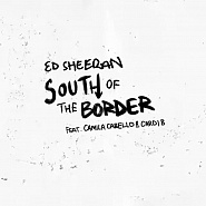 Ed Sheeran and etc - South of the Border piano sheet music