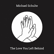 Michael Schulte - The Love You Left Behind piano sheet music