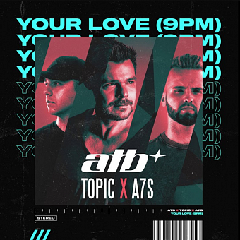 ATB, Topic, A7S - Your Love (9PM) piano sheet music