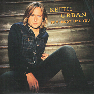 Keith Urban - Somebody Like You piano sheet music