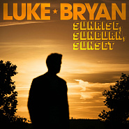 Luke Bryan - Sunrise, Sunburn, Sunset piano sheet music