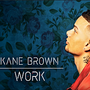 Kane Brown - Work piano sheet music