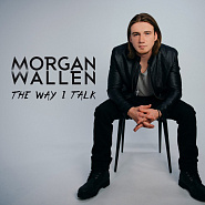 Morgan Wallen - The Way I Talk piano sheet music