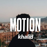 Khalid - Motion piano sheet music