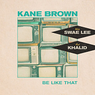 Kane Brown and etc - Be Like That piano sheet music
