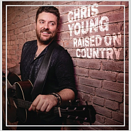 Chris Young - Raised on Country piano sheet music