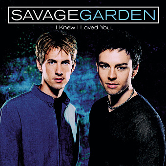 Savage Garden - I Knew I Loved You piano sheet music