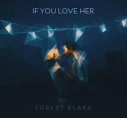 Forest Blakk - If You Love Her piano sheet music